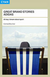 All Day I Dream About Sport: The Story of the Adidas Brand by Conrad Brunner image