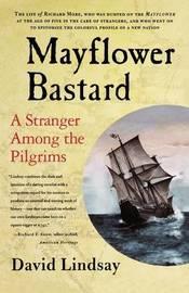 Mayflower Bastard by David Lindsay