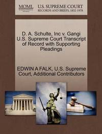 D. A. Schulte, Inc V. Gangi U.S. Supreme Court Transcript of Record with Supporting Pleadings by Edwin A. Falk