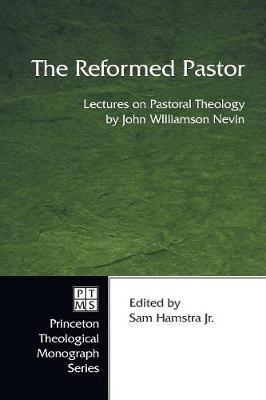 The Reformed Pastor by John W D D Nevin image