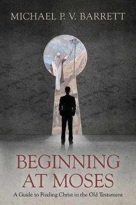 Beginning at Moses by Michael P V Barrett image