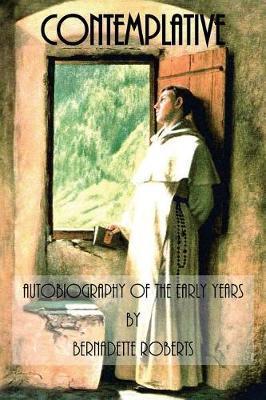 Contemplative by Bernadette Roberts