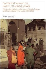 Buddhist Monks and the Politics of Lanka's Civil War by Suren Raghavan image
