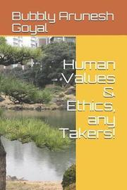 Human Values & Ethics, Any Takers! by Bubbly Arunesh Goyal