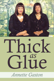 Thick as Glue by Annette Gaston image