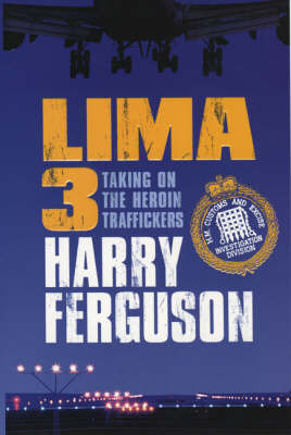 Lima 3: Taking on the Heroin Traffickers by Harry Ferguson image
