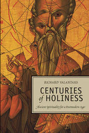 Centuries of Holiness: Ancient Spirituality for a Postmodern Age by Richard Valantasis image
