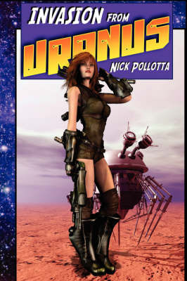 Invasion from Uranus by Nick Pollotta
