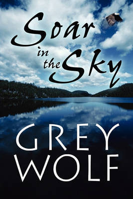 Soar in the Sky by Grey Wolf