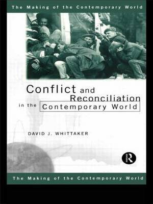 Conflict and Reconciliation in the Contemporary World by David J Whittaker image