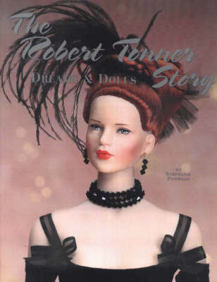 The Robert Tonner Story: Dreams and Dolls by Stephanie Finnegan image
