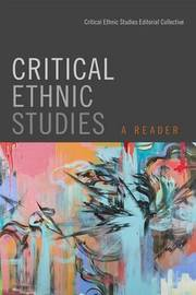 Critical Ethnic Studies by Critical Ethnic Studies Editorial Collective