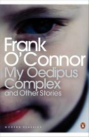 My Oedipus Complex: and Other Stories by Frank O'Connor