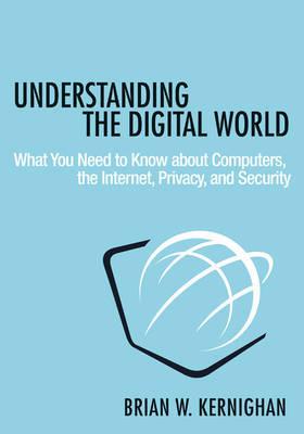 Understanding the Digital World by Brian W. Kernighan