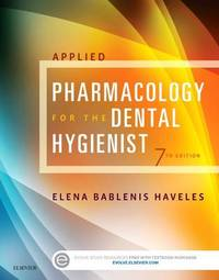 Applied Pharmacology for the Dental Hygienist by Elena Bablenis Haveles