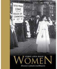 First and Only Women: History's Female Trailblazers by Lynn Santa Lucia image