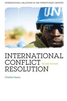 International Conflict Resolution by Charles Hauss