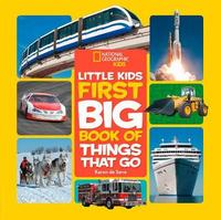 Little Kids First Big Book of Things That Go by Karen De Seve