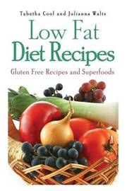 Low Fat Diet Recipes by Tabetha Cool