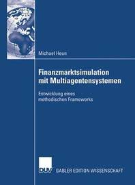 Finanzmarktsimulation Mit Multiagentensystemen by Michael Heun