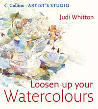 Loosen Up Your Watercolours by Judi Whitton image