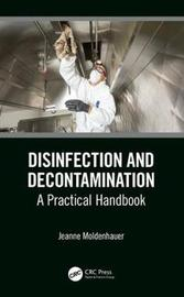 Disinfection and Decontamination by Jeanne Moldenhauer