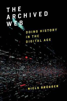 The Archived Web by Niels Brugger