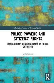 Police Powers and Citizens' Rights by Layla Skinns