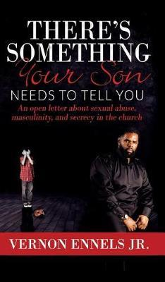 There's Something Your Son Needs to Tell You by Vernon Ennels Jr