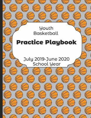 Youth Basketball Practice Playbook July 2019 - June 2020