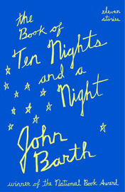 The Book of Ten Nights and a Night by John Barth