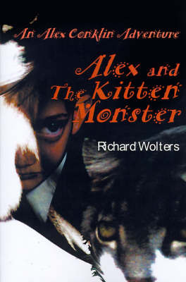 Alex and the Kitten Monster by Richard Wolters image