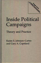 Inside Political Campaigns by Gary A Copeland