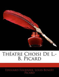 Thatre Choisi de L.-B. Picard by Edouard Fournier