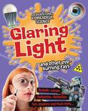 Glaring Light and Other Eye-Burning Rays by Anna Claybourne