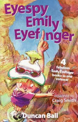Eyespy Emily Eyefinger by Duncan Ball