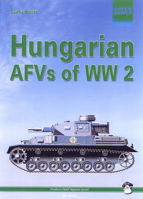 Hungarian AFVs of World War Two by Csaba Becze