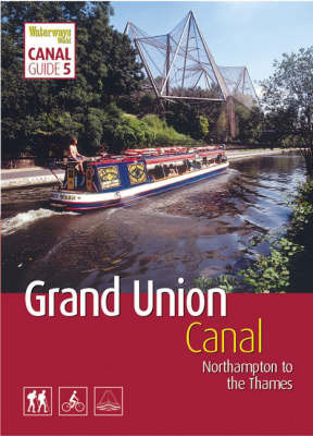 Grand Union Canal: Northampton to the Thames: South