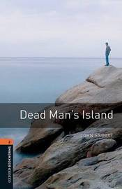 Oxford Bookworms Library: Level 2:: Dead Man's Island by John Escott