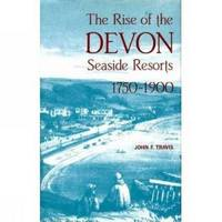 The Rise of the Devon Seaside Resorts, 1750-1900 by John Travis image