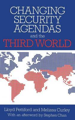 Changing Security Agendas and the Third World by Lloyd Pettiford