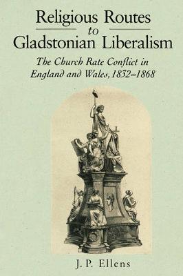 Religious Routes to Gladstonian Liberalism by Jacob Ellens