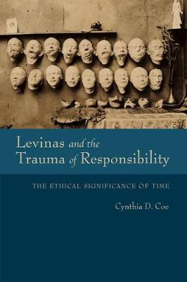Levinas and the Trauma of Responsibility by Cynthia D. Coe image