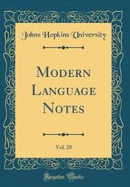 Modern Language Notes, Vol. 28 (Classic Reprint) by Johns Hopkins University image