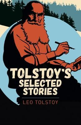 Tolstoy Short Stories by Leo Tolstoy
