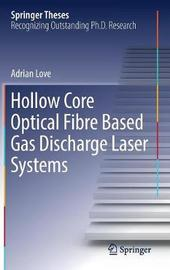 Hollow Core Optical Fibre Based Gas Discharge Laser Systems by Adrian Love image