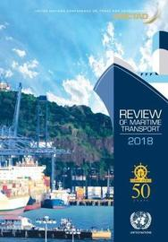 Review of maritime transport 2018 by United Nations Conference on Trade and Development