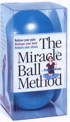 The Miracle Ball Method by Elaine Petrone image