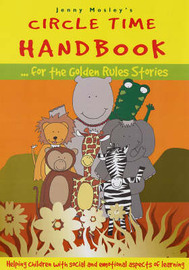 Circle Time Handbook for the Golden Rules Stories by Jenny Mosley
