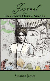 Journal of an Unknown Opera Singer by Susanna James image